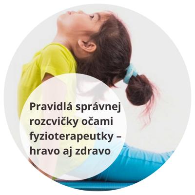 Webinár – Pravidlá správnej rozcvičky očami fyzioterapeutky – hravo aj zdravo 21. júl